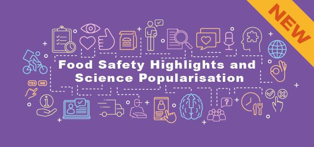 Food Safety Highlights and Science Popularisation